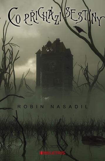 Co přichází se stíny - Nasadil Robin