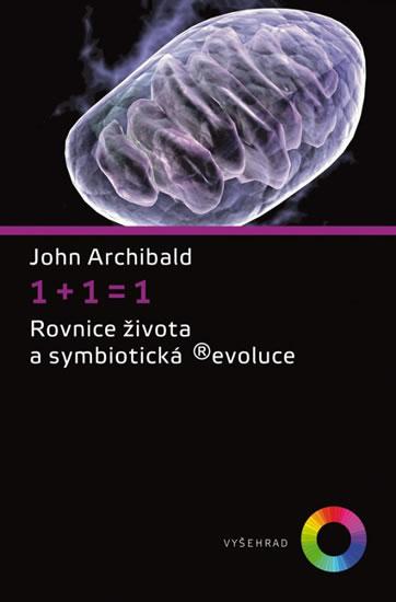 1+1=1 - Rovnice života a symbiotická (r)evoluce - Archibald John