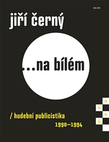 JIŘÍ ČERNÝ NA BÍLÉM 4 HUDEBNÍ PUBLICISTIKA 1990-1994