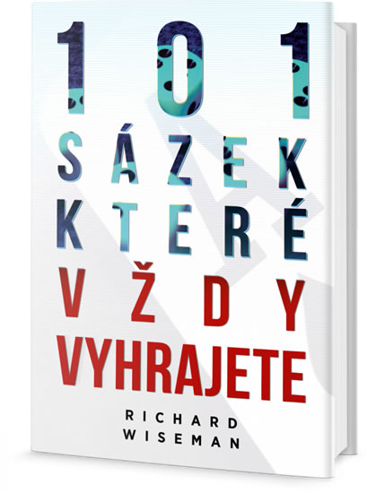 101 sázek, které vždy vyhrajete - Wiseman Richard