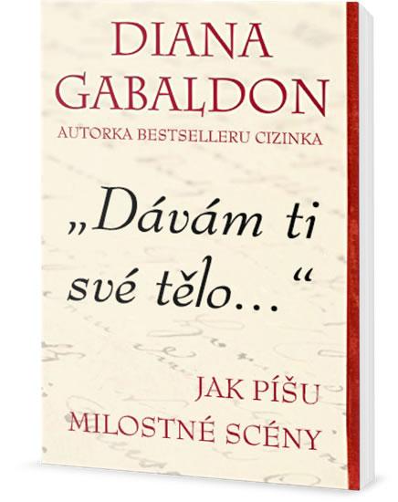 Dávám ti své tělo - Jak píšu milostné scény - Gabaldon Diana