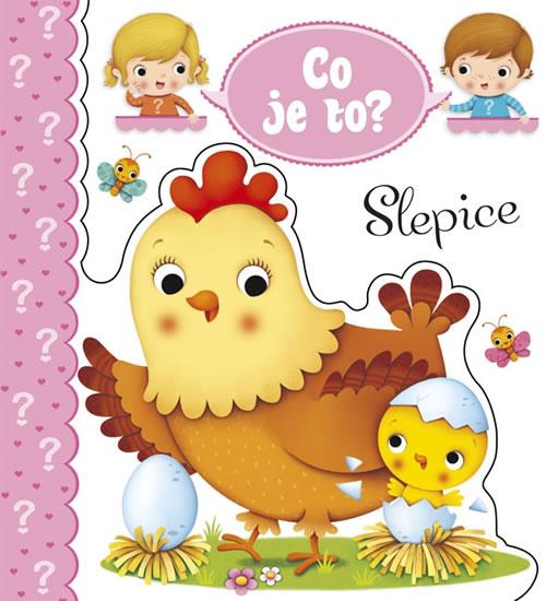 CO JE TO? - SLEPICE