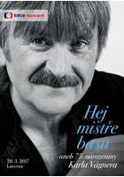 Hej mistře basů aneb 75. narozeniny K.Vágnera - DVD