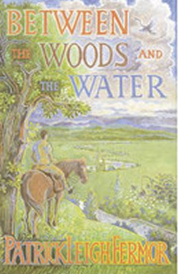 Between the Woods and the Water: on Foot to Constantinople