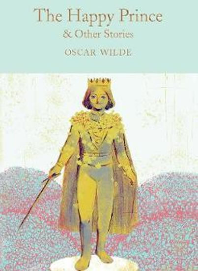 Happy Prince and other stories (Macmillan Collector's Library)