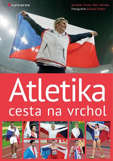 Atletika cesta na vrchol - Cícha Jaroslav, Jelínek Petr,