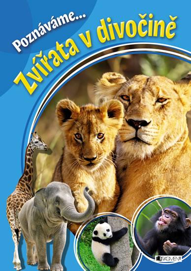 Poznáváme... Zvířata v divočině