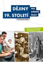 Dějiny 19. století pro SŠ (průvodce pro učitele)