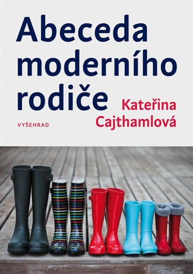 Abeceda moderního rodiče - Cajthamlová Kateřina
