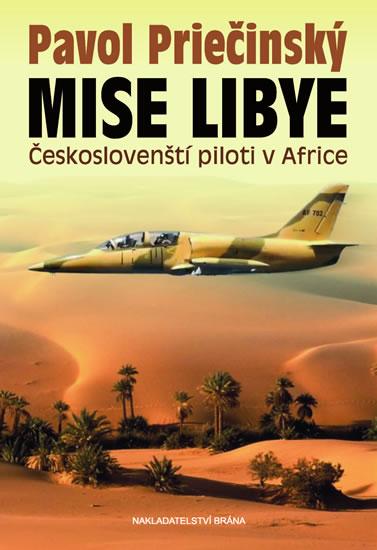 MISE LIBYE - ČESKOSLOVENŠTÍ PILOTI V AFR