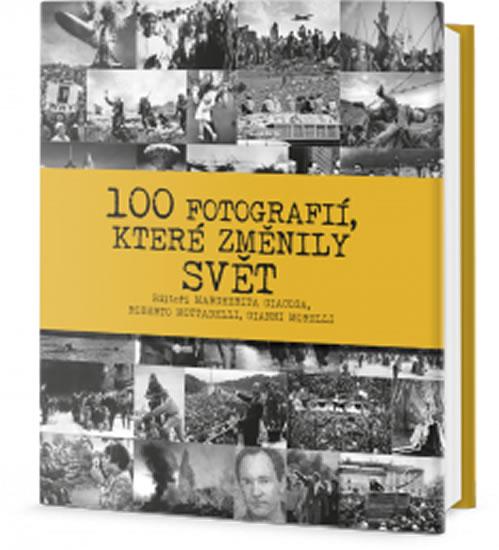 100 fotografií, které změnily svět - Giacosa Margherita