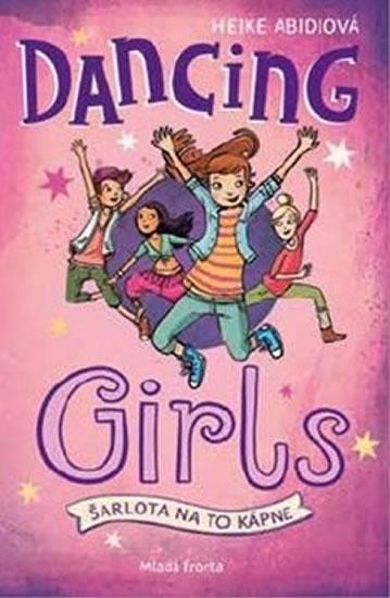 Dancing Girls - Šarlota na to kápne - Abidiová Heike