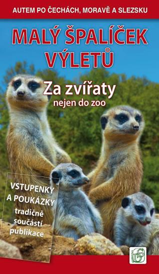Malý špalíček výletů - Za zvířaty nejen do zoo - Autem po Čechách, Moravě a Slezsku