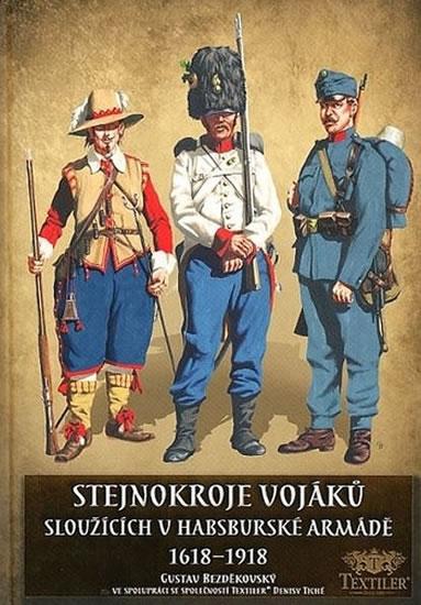 STEJNOKROJE VOJÁKŮ 1618-1918