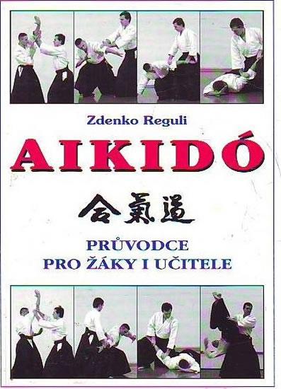 Aikidó - Průvodce pro žáky i učitele - Reguli Zdenko