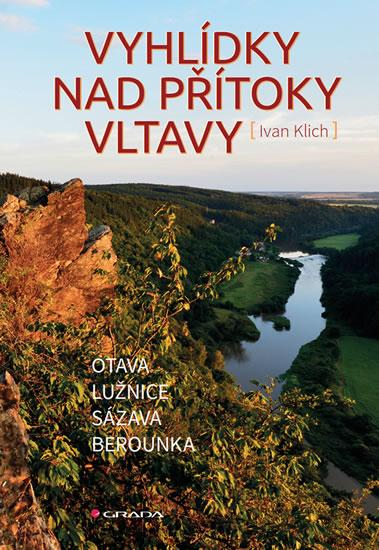 Vyhlídky nad přítoky Vltavy - Otava, Lužnice, Sázava, Berounka
