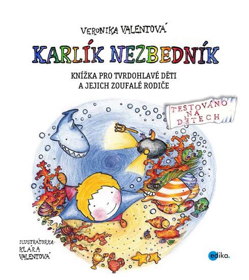 Sofinka Neplechová a Karlík Nezbedník - Knížka pro tvrdohlavé děti a jejich zoufalé rodiče