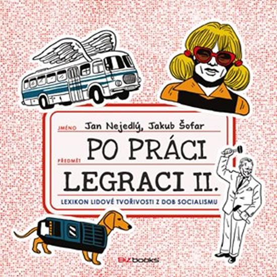 PO PRÁCI LEGRACI II.
