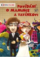 Povídání o mamince a tatínkovi - DVD