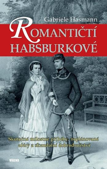 ROMANTIČTÍ HABSBURKOVÉ - SKUTEČNÉ MILOST