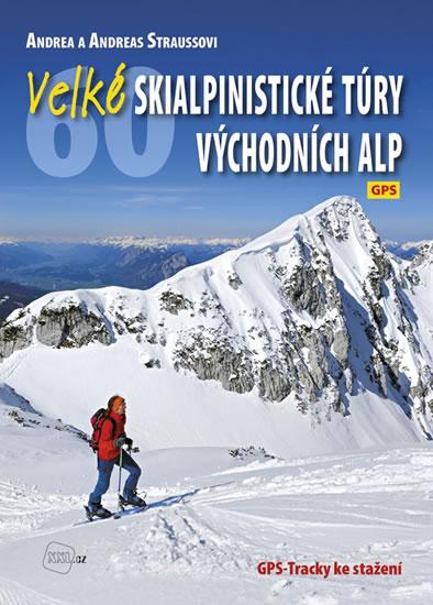 b47f36e75c Kniha Velké skialpinistické túry Východních Alp - Andrea a Andreas  Straussovi