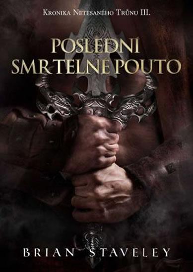 KRONIKA NETESANÉHO TRŮNU III. - POSLEDNÍ