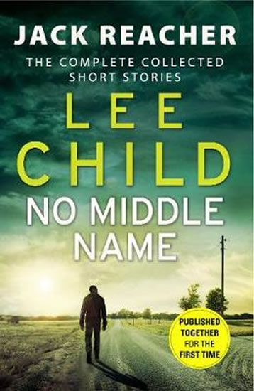 NO MIDDLE NAME : THE COMPLETE COLLECTED SHORT STORIES