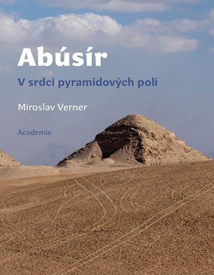Abúsír - V srdci pyramidových polí - Verner Miroslav