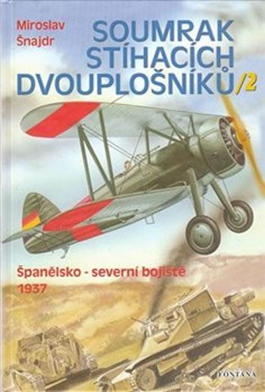 SOUMRAK STÍHACÍCH DVOUPLOŠNÍKŮ /2 ŠPANĚLSKO 1937