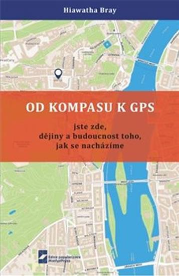 Od kompasu k GPS - Jste zde, dějiny a budoucnost toho, jak se nacházíme