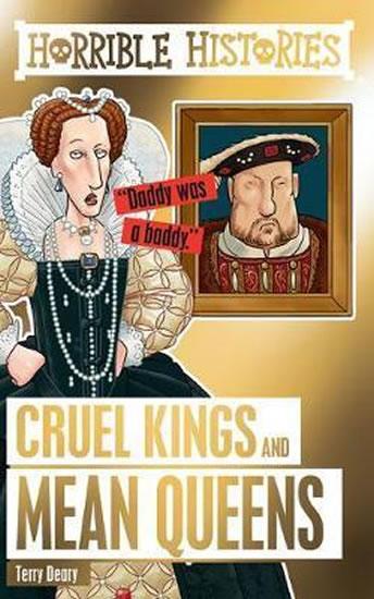 Horrible Histories: Cruel Kings and Mean Queens