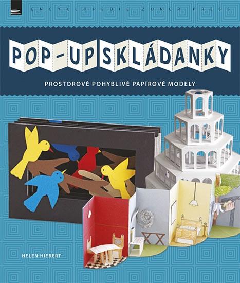 POP-UP SKLÁDANKY - Prostorové pohyblivé papírové modely