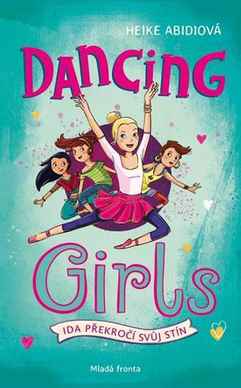 Dancing Girls - Ida překročí svůj stín - Abidiová Heike