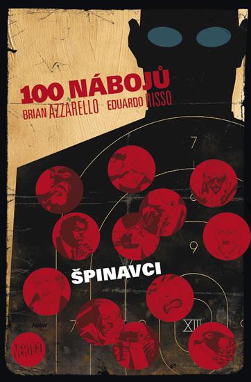 100 nábojů 12 - Špinavci - Azzarello Brian, Risso Eduardo,