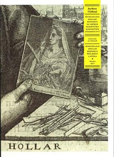 Wenceslaus Hollar Bohemus - Ze sbírek Památníku národního písemnictví