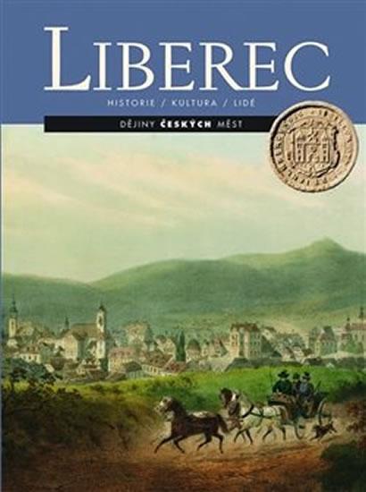 Liberec - Historie, kultura, lidé