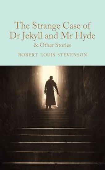 Strange Case of Dr. Jekyll and Mr. Hyde and other stories (Macmillan Collector's Library)