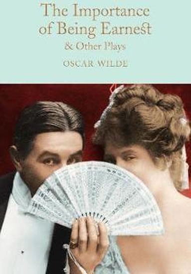 The Importance of Being Earnest & Other Plays (Macmillan Collector's Library)