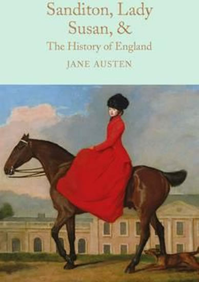 Sanditon, Lady Susan, & The History of England : (Macmillan Collector's Library)