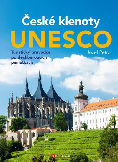 České klenoty UNESCO - Turistický průvodce po dechberoucích památkách