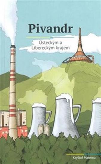 Pivandr Ústeckým a Libereckým krajem