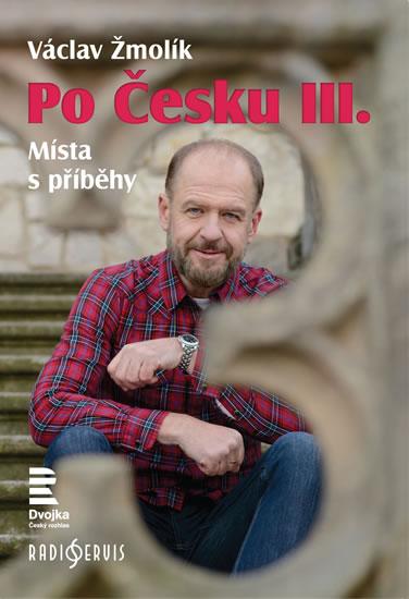 Po Česku III. - Místa s příběhy