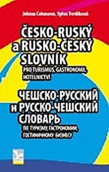 ČESKO RUSKÝ RUSKO ČESKÝ SLOVNÍK PRO TURISMUS,GASTRONOMII...