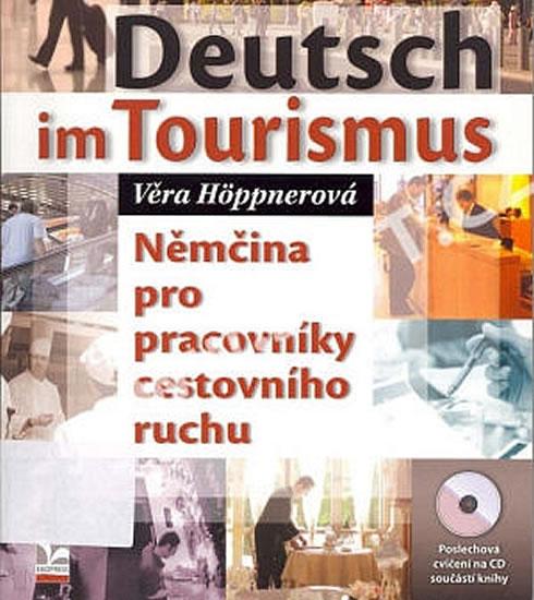 DEUTSCH IM TOURISMUS NĚMČINA PRO PRACOVNÍKY CESTOVNÍHO RUCHU