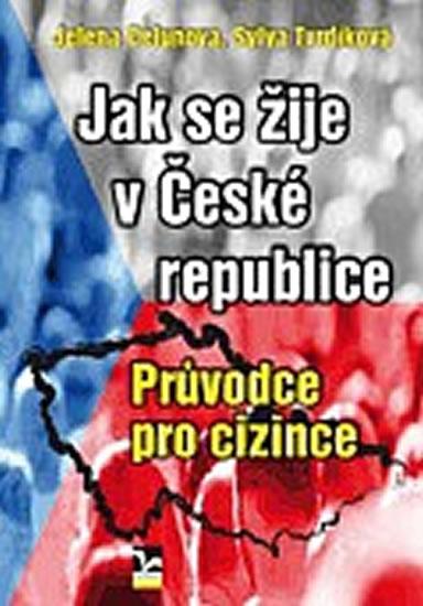 JAK SE ŽIJE V ČESKÉ REPUBLICE PRŮVODCE PRO CIZINCE