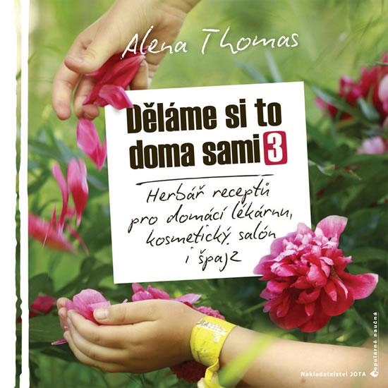 DĚLÁME SI TO DOMA SAMI 3 - HERBÁŘ RECEPT - Thomas Alena