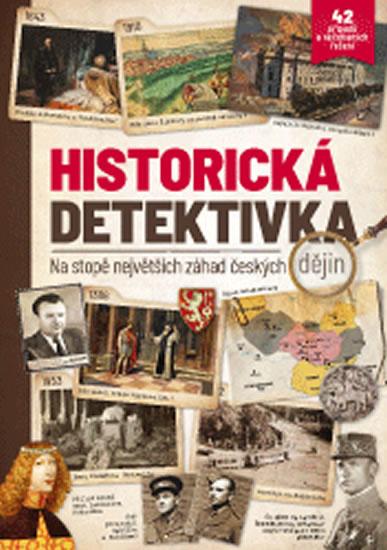 HISTORICKÁ DETEKTIVKA NA STOPĚ NEJVĚTŠÍCH ZÁHAD ČESKÝCH DĚJ
