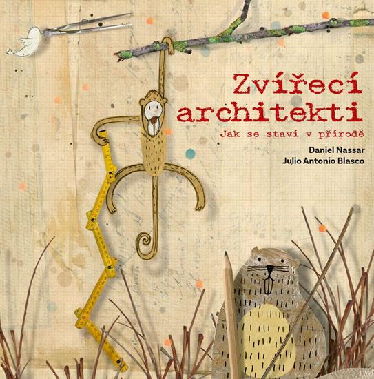 Zvířecí architekti - Jak se staví v přírodě