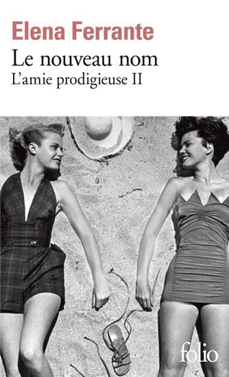 Le nouveau nom: L ́amie prodigieuse II.