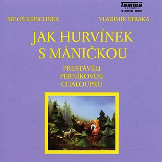 CD Jak Hurvínek s Máničkou přestavěli perníkovou chaloupku